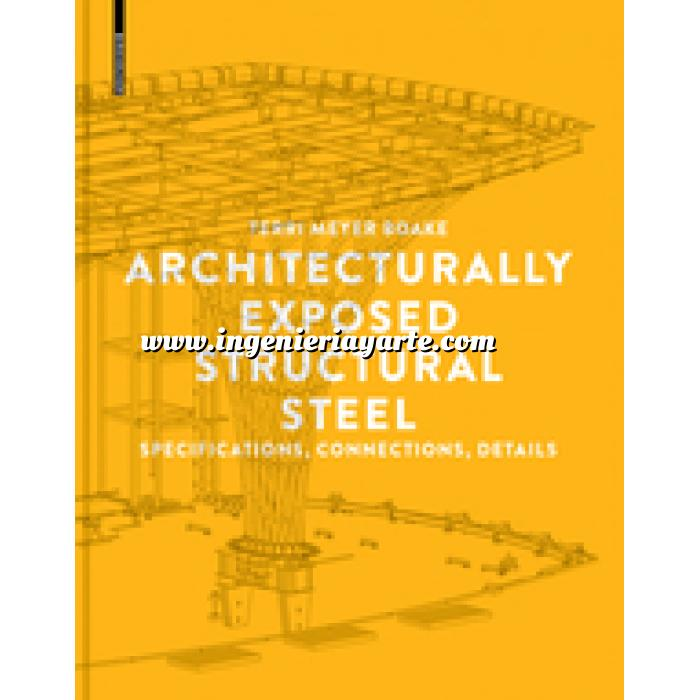 Imagen Estructuras metálicas Architecturally Exposed Structural Steel: Specifications, Connections, Details