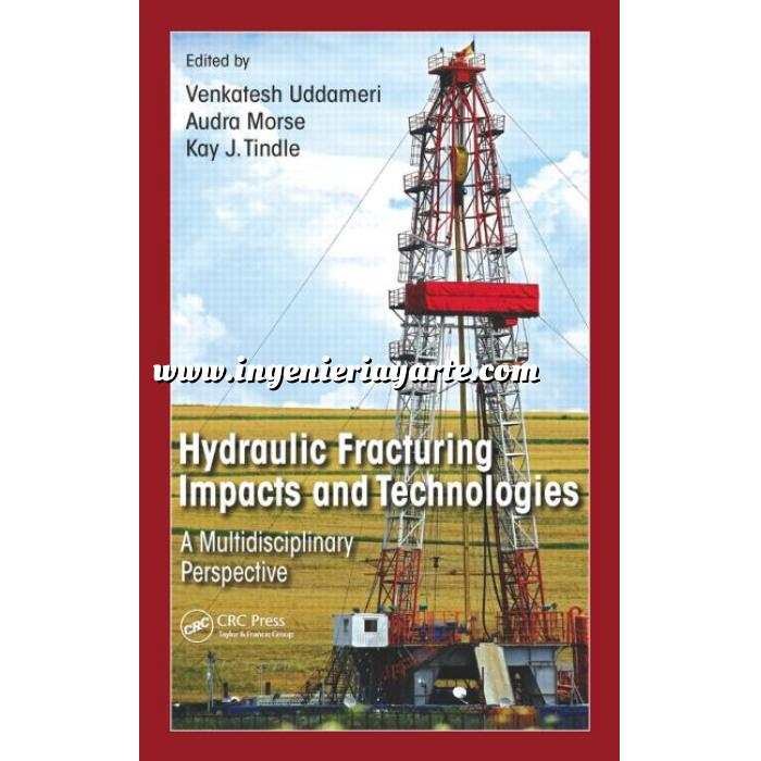 Imagen Fracking. Obtencion de Petroleo y Gas Hydraulic Fracturing Impacts and Technologies , A Multidisciplinary Perspective