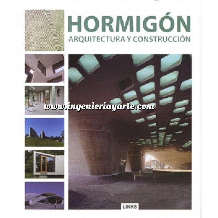 Librer a ingenier a y arte materiales hormig n armado for Arquitectura y construccion