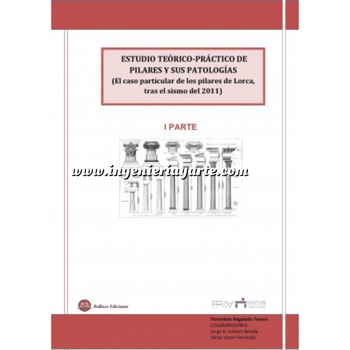 Imagen Patología y rehabilitación ESTUDIO TEORICO-PRACTICO DE PILARES Y SUS PATOLOGIAS- 1ª Parte (El caso particular de los Pilares de Lorca tras el Sismo de 2011