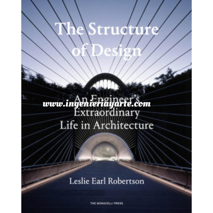 Imagen Teoría de estructuras The Structure of Design An Engineer's Extraordinary Life in Architecture